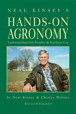 Hands-On Agronomy: Understanding Soil-Fertility and Fertilizer Use (Paperback)