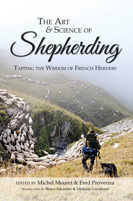 The Art & Science of Shepherding: Tapping the Wisdom of French Herders (Paperback)