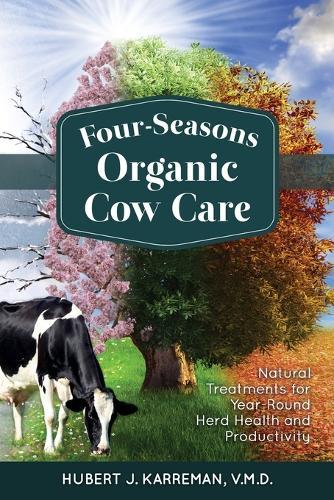 Four-Seasons Organic Cow Care (Paperback)