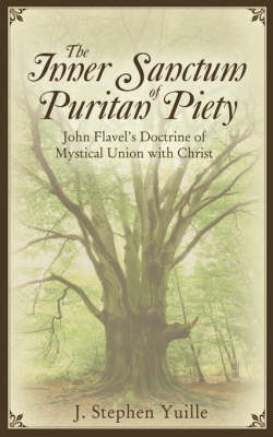 The Inner Sanctum of Puritan Piety (Paperback)