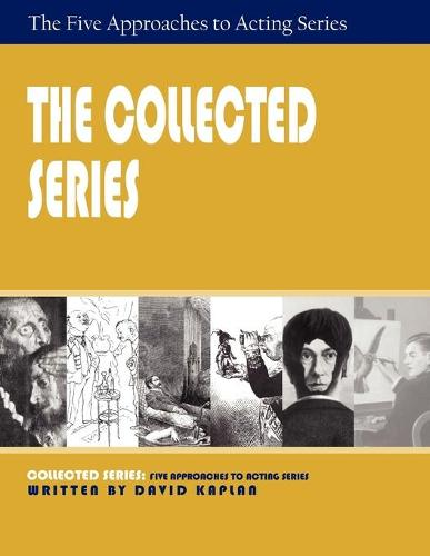 The Collected Series: Five Approaches to Acting (Paperback)