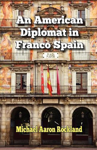 An American Diplomat in Franco Spain (Paperback)