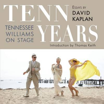 Tenn Years: Tennessee Williams on Stage (Paperback)