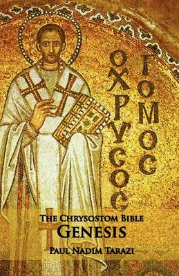The Chrysostom Bible - Genesis: A Commentary (Paperback)