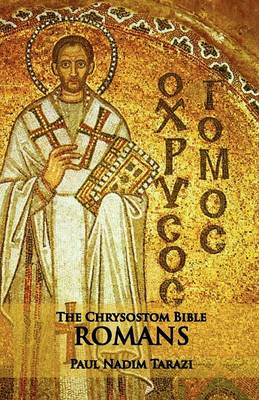The Chrysostom Bible - Romans: A Commentary (Paperback)