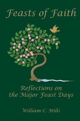 Feast of Faith: Reflections on the Major Feast Days (Paperback)
