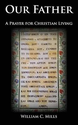 Our Father: A Prayer for Christian Living (Paperback)