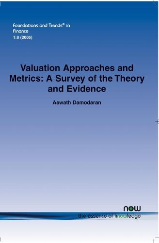 Valuation Approaches and Metrics: A Survey of the Theory and Evidence - Foundations and Trends in Finance (Paperback)