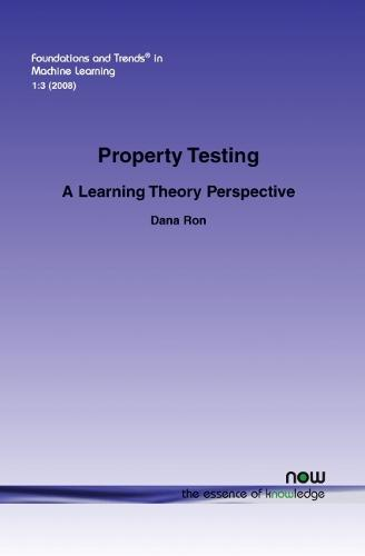 Property Testing: A Learning Theory Perspective - Foundations and Trends (R) in Machine Learning (Paperback)
