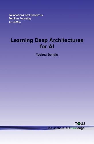 Learning Deep Architectures for AI - Foundations and Trends in Machine Learning (Paperback)