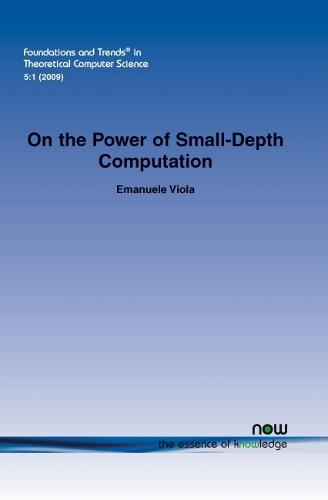 On the Power of Small-Depth Computation - Foundations and Trends in Theoretical Computer Science (Paperback)
