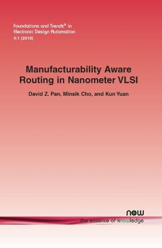 Manufacturability Aware Routing in Nanometer VLSI - Foundations and Trends (R) in Electronic Design Automation (Paperback)