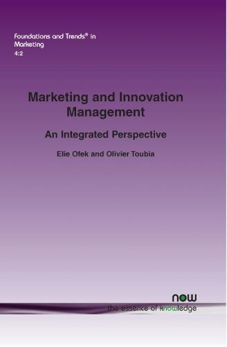 Marketing and Innovations Management: An Integrated Perspective - Foundations and Trends (R) in Marketing (Paperback)