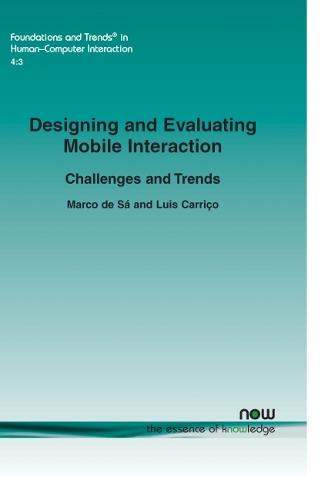 Designing and Evaluating Mobile Interaction: Challenges and Trends - Foundations and Trends (R) in Human-Computer Interaction (Paperback)