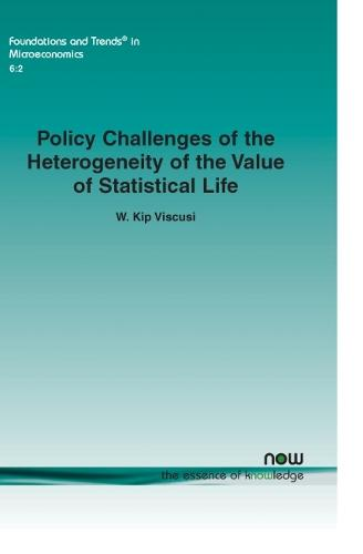Policy Challenges of the Heterogeneity of the Value of Statistical Life - Foundations and Trends (R) in Microeconomics (Paperback)