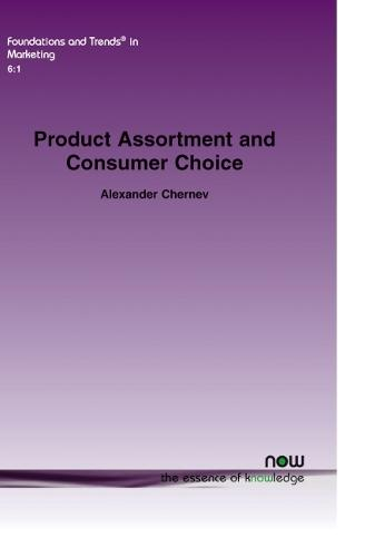 Product Assortment and Consumer Choice: An Interdisciplinary Review - Foundations and Trends (R) in Marketing (Paperback)
