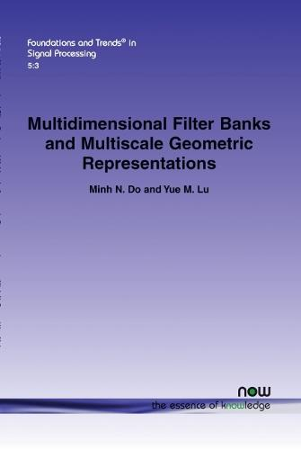Multidimensional Filter Banks and Multiscale Geometric Representations - Foundations and Trends (R) in Signal Processing (Paperback)