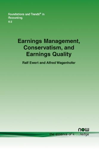 Earnings Management, Conservatism, and Earnings Quality - Foundations and Trends (R) in Accounting (Paperback)