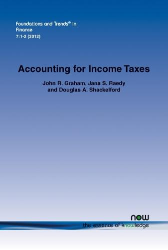 Accounting for Income Taxes: Primer, Extant Research, and Future Directions - Foundations and Trends (R) in Finance (Paperback)