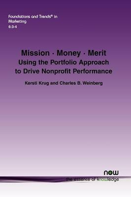 Mission * Money * Merit: Using the Portfolio Approach to Drive Nonprofit Performance (Paperback)