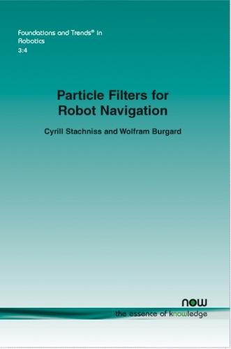 Particle filters for robot navigation - Foundations and Trends in Robotics (Paperback)