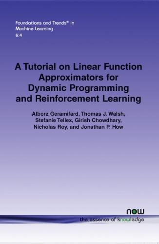 A tutorial on linear function approximators for dynamic programming and reinforcement learning - Foundations and Trends in Machine Learning (Paperback)
