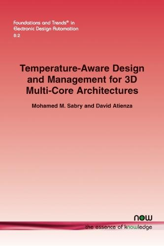 Temperature-Aware Design and Management for 3D Multi-Core Architectures - Foundations and Trends in Electronic Design Automation (Paperback)