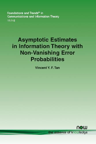 Asymptotic Estimates in Information Theory with Non-Vanishing Error Probabilities (Paperback)