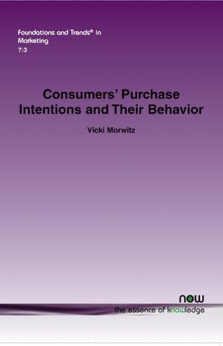 Consumers' Purchase Intentions and Their Behavior - Foundations and Trends in Marketing (Paperback)