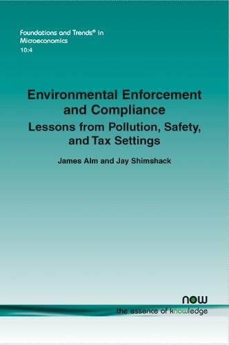 Environmental Enforcement and Compliance: Lessons from Pollution, Safety, and Tax Settings - Foundations and Trends in Microeconomics (Paperback)