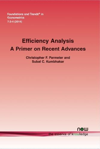 Efficiency Analysis: A Primer on Recent Advances - Foundations and Trends in Econometrics (Paperback)