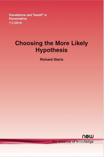 Choosing the Most Likely Hypothesis - Foundations and Trends in Econometrics (Paperback)