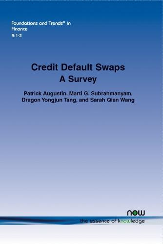 Credit Default Swaps: A Survey - Foundations and Trends in Finance (Paperback)
