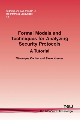 Formal Models and Techniques for Analyzing Security Protocols: A Tutorial - Foundations and Trends (R) in Programming Languages (Paperback)
