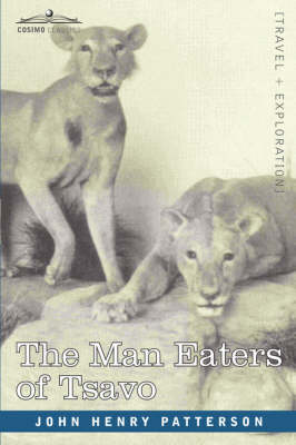 The Man Eaters of Tsavo and Other East African Adventures (Paperback)