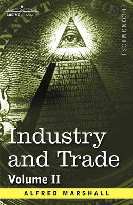 Industry and Trade: Volume II (Paperback)