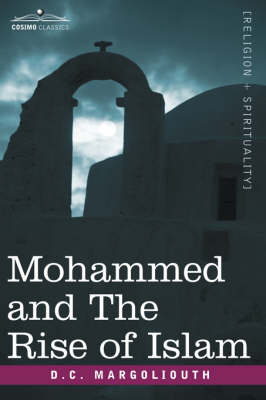 Mohammed and the Rise of Islam (Paperback)
