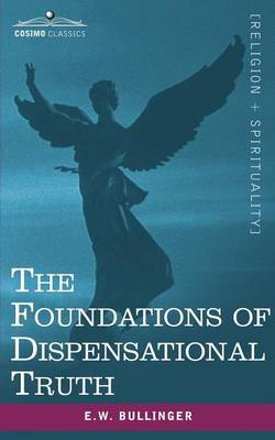 The Foundations of Dispensational Truth (Paperback)