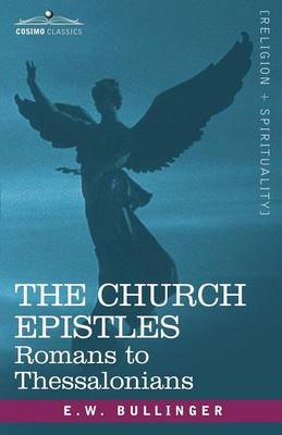 The Church Epistles: Romans to Thessalonians (Paperback)