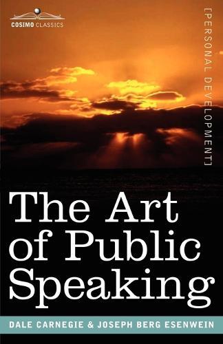 The Art of Public Speaking - Cosimo Classics Personal Development (Paperback)