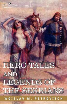 Hero Tales and Legends of the Serbians (Paperback)