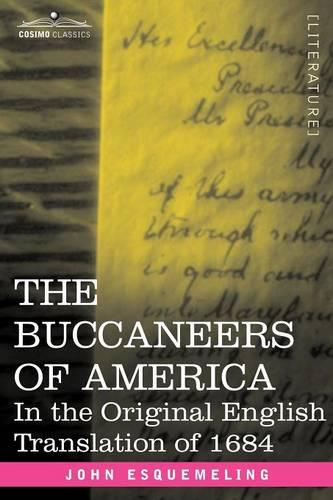 The Buccaneers of America: In the Original English Translation of 1684 (Paperback)