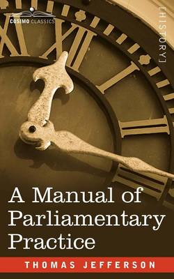 A Manual of Parliamentary Practice (Paperback)
