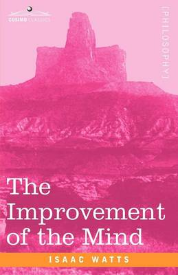 The Improvement of the Mind (Paperback)