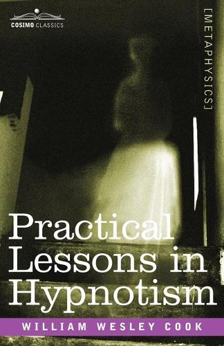 Practical Lessons in Hypnotism (Paperback)