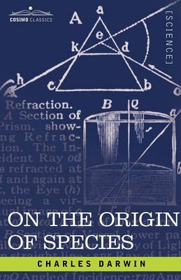 On the Origin of Species: By Means of Natural Selection or the Preservation of Favored Races in the Struggle for Life (Paperback)