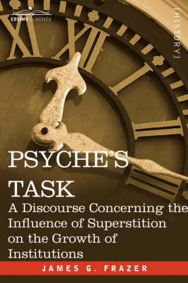 Psyche's Task: A Discourse Concerning the Influence of Superstition (Paperback)