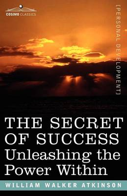The Secret of Success: Unleashing the Power Within (Paperback)