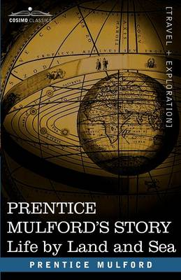 Prentice Mulford's Story: Life by Land and Sea (Paperback)