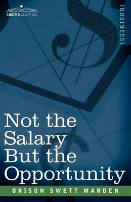 Not the Salary But the Opportunity (Paperback)